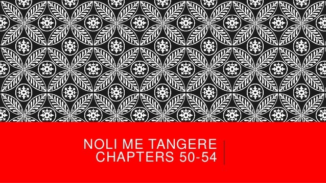 noli me tangere summary by chapter Major characters of noli me tangere juan crisostomo ibarra y magsalin, commonly referred to the novel as ibarra or crisostomo, is the protagonist in the story son of a filipino business man, don rafael ibarra, he studied in europe for seven years [5.