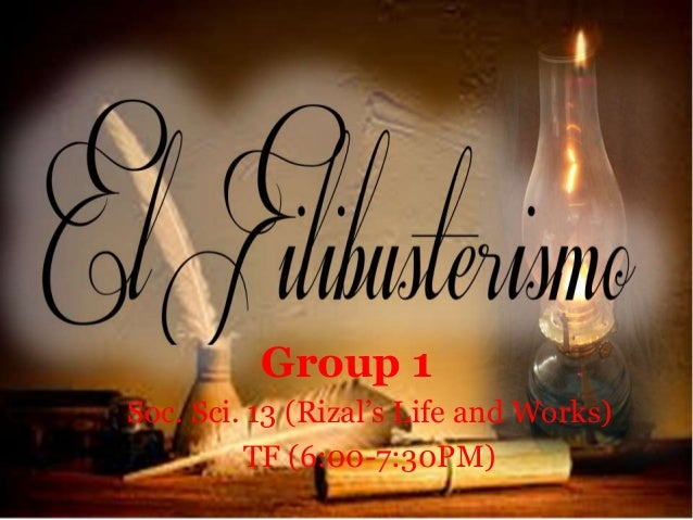 Group 1 Soc. Sci. 13 (Rizal's Life and Works) TF (6:00-7:30PM)