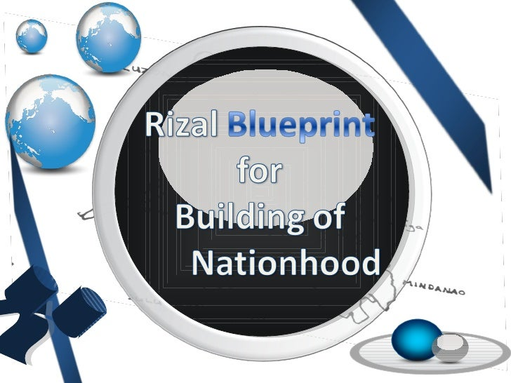Rizals blueprint for nationhood upcoming slideshare malvernweather Gallery