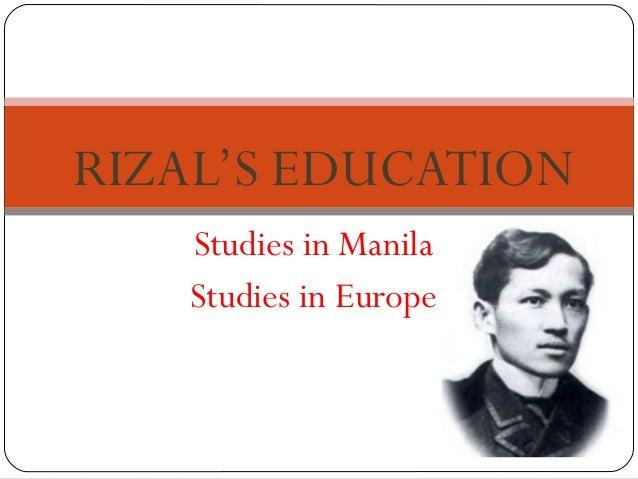RIZAL'S EDUCATION   Studies in Manila   Studies in Europe