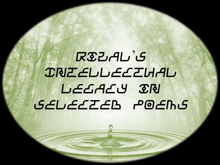 Rizal's Intellectual   Legacy inSelected Poems