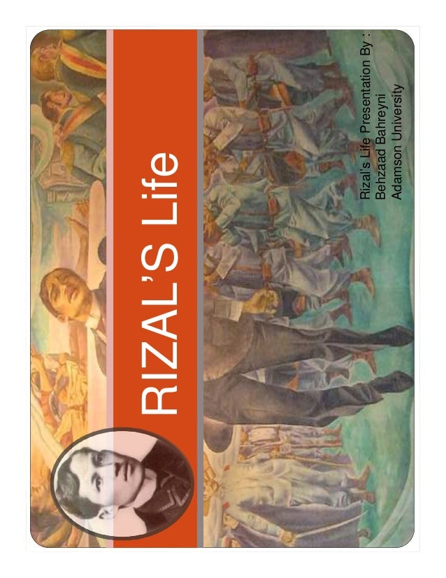 RIZAL'SLife Rizal'sLifePresentationBy: BehzaadBahreyni AdamsonUniversity