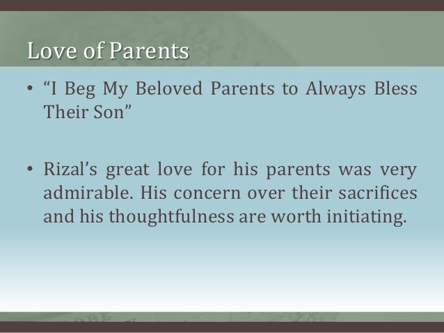 rizal and his love of god country and fellowmen Qualities filipino mothers need to possess – as evidenced by this portion of his letter, rizal is greatly concerned of the welfare of the filipino children and the homes they grow up in duties and responsibilities of filipino mothers to their children  filipino mothers should teach their children love of god, country and fellowmen.