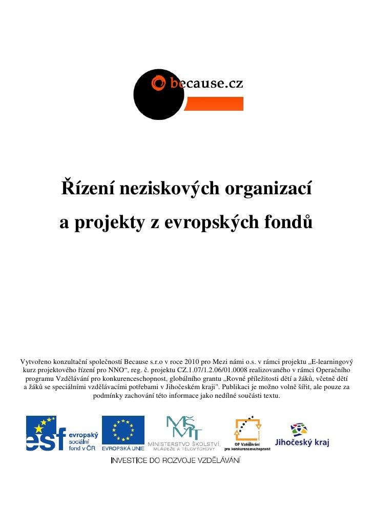 Řízení neziskových organizací              a projekty z evropských fondů     Vytvořeno konzultační společností Because s.r...