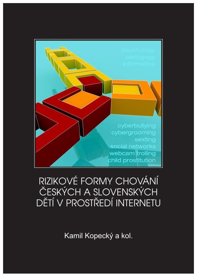 1 Univerzita Palackého v Olomouci Pedagogická fakulta Centrum prevence rizikové virtuální komunikace RIZIKOVÉ FORMY CHOVÁN...