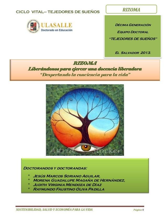 """CICLO VITAL– TEJEDORES DE SUEÑOS  Décima Generación Equipo Doctoral """"TEJEDORES DE SUEÑOS""""  El Salvador 2013.  RIZOMA Liber..."""