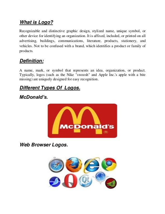 What is Logo?Recognizable and distinctive graphic design, stylized name, unique symbol, orother device for identifying an ...