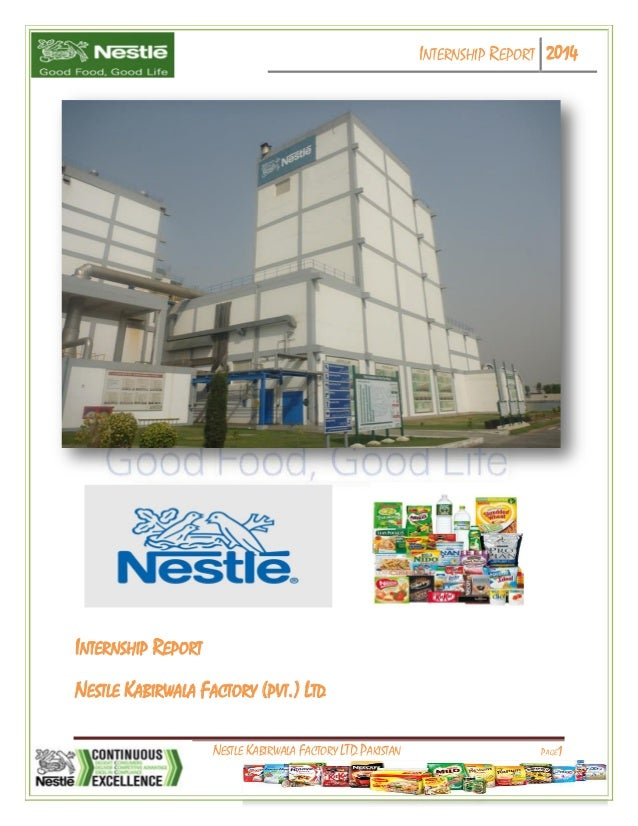 INTERNSHIP REPORT 2014 NESTLE KABIRWALA FACTORY LTD PAKISTAN PAGE1 INTERNSHIP REPORT NESTLE KABIRWALA FACTORY (PVT.) LTD