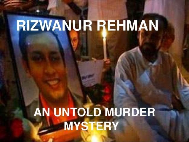 RIZWANUR REHMAN AN UNTOLD MURDER     MYSTERY
