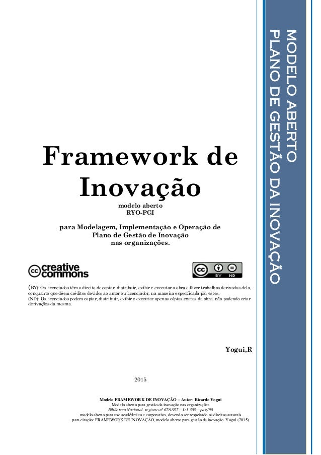 Modelo FRAMEWORK DE INOVAÇÃO – Autor: Ricardo Yogui Modelo aberto para gestão da inovação nas organizações Biblioteca Naci...