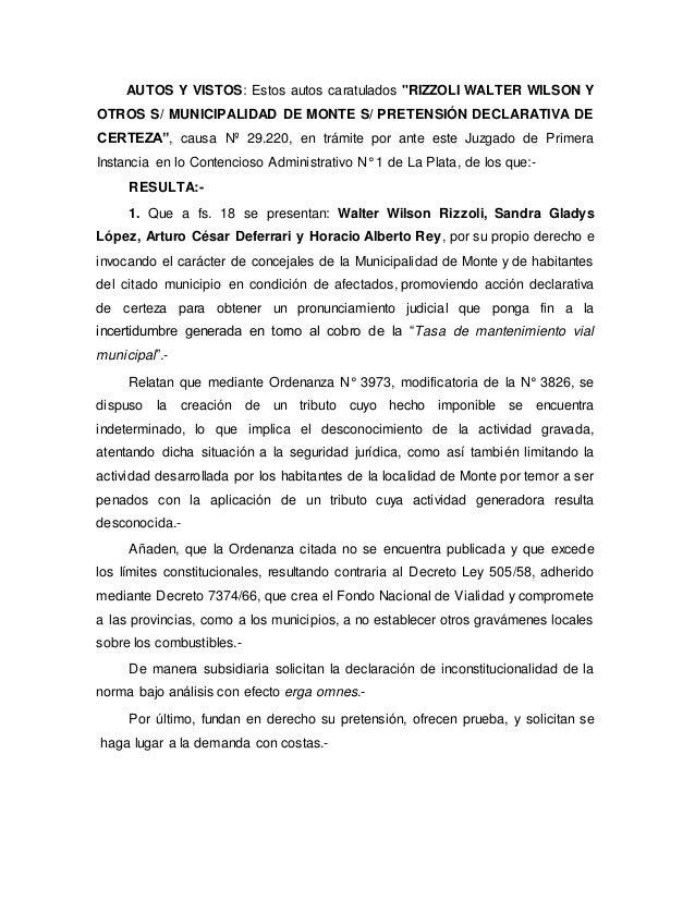 """AUTOS Y VISTOS: Estos autos caratulados """"RIZZOLI WALTER WILSON Y OTROS S/ MUNICIPALIDAD DE MONTE S/ PRETENSIÓN DECLARATIVA..."""
