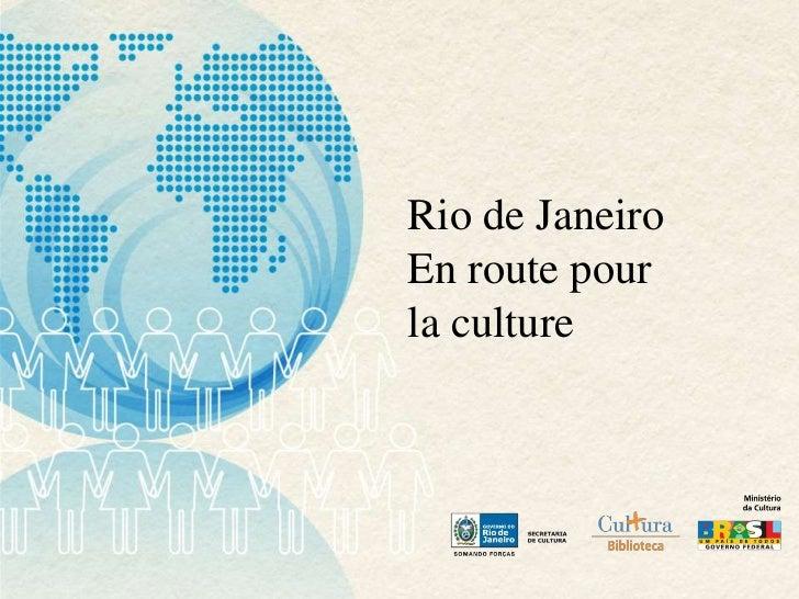 Rio de JaneiroEn route pourla culture