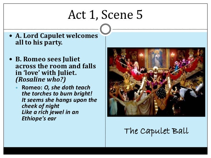 romeo and juliet act notes act 1 scene 5