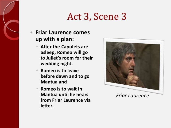character analysis of friar lawrence in william shakespeares romeo and juliet Romeo and juliet characters analysis features noted shakespeare scholar william hazlitt's famous critical essay about romeo and juliet's characters.
