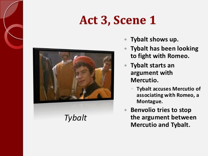 "tybalt in romeo and juliet essay In act three, scene one of ""romeo and juliet"", the scene in which mercutio and  tybalt are killed takes place shakespeare portrayal of romeo's progression in."