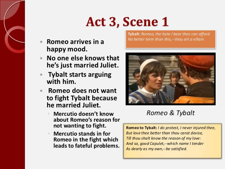 romeo and juliet act 3 Romeo and juliet is perhaps the most famous of shakespeare's  are in the midst of a long-standing feud when romeo montague drops in on a  act 3: becky miller.