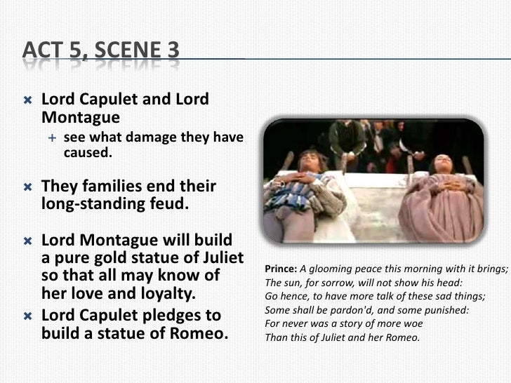 romeo and juliet s act 3 5 an This page contains the original text of act 3, scene 5 of romeo & juliet shakespeare's original romeo & juliet text is extremely long, so we've split the text into one act & scene per page all acts & scenes are listed on the romeo & juliet original text page, or linked to from the bottom of this page.