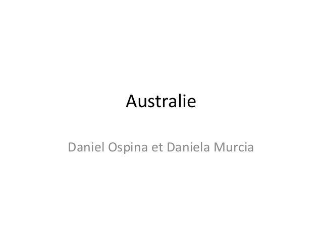 Australie Daniel Ospina et Daniela Murcia