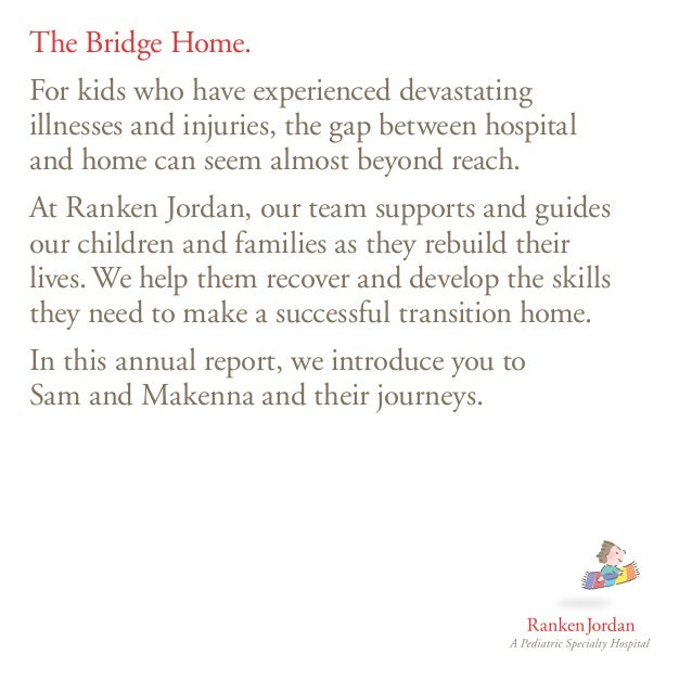 The Bridge Home.For kids who have experienced devastatingillnesses and injuries, the gap between hospitaland home can seem...