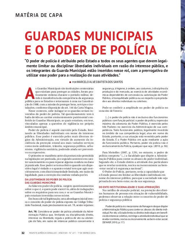 MATÉRIA DE CAPA 32 revista JURÍDICA consulex - ano xviII - nº 411 - 1ºDE MARÇO/2014 GUARDAS MUNICIPAIS E O PODER DE POLÍCI...