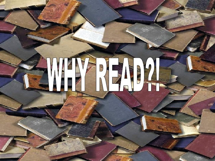 WHY READ?!