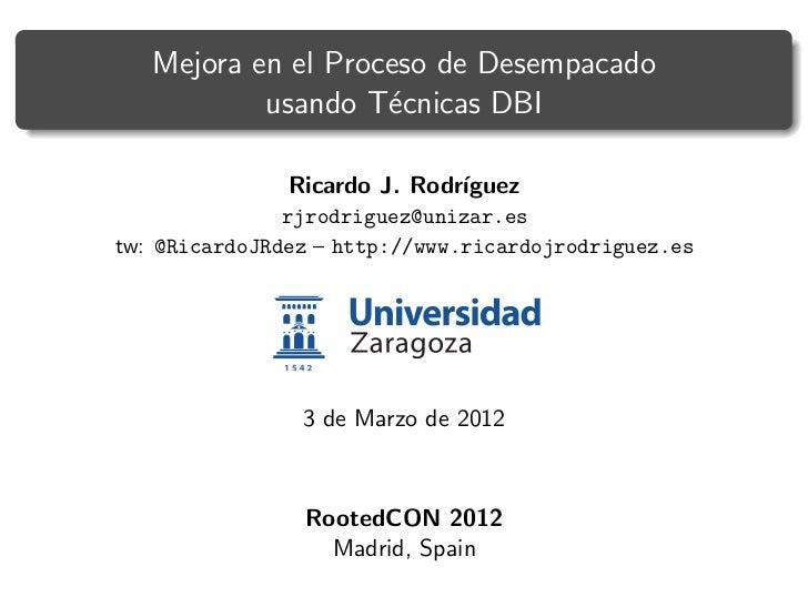 Mejora en el Proceso de Desempacado           usando T´cnicas DBI                    e               Ricardo J. Rodr´     ...