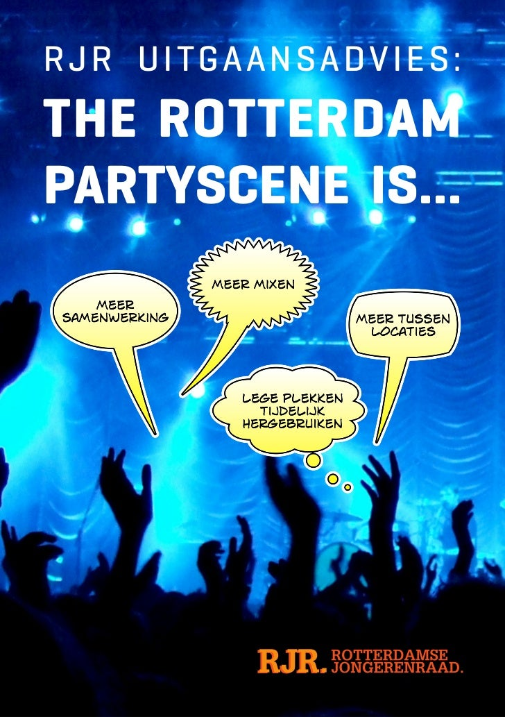 RJR UITGAANSADVIES:THE ROTTERDAMPARTYSCENE IS...