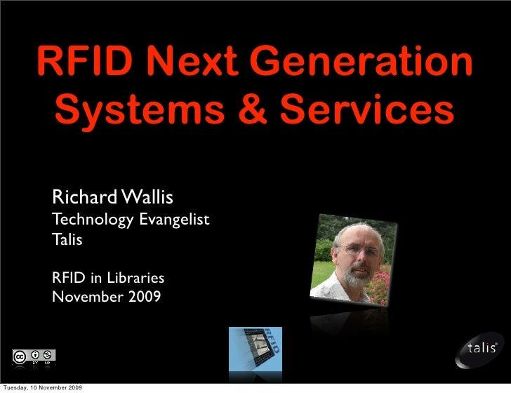 RFID Next Generation           Systems & Services                Richard Wallis                Technology Evangelist      ...
