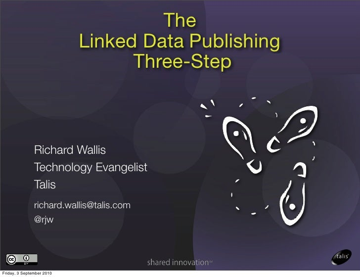 The                            Linked Data Publishing                                  Three-Step                   Richar...