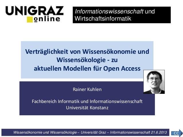 Wissensökonomie und Wissensökologie – Universität Graz – Informationswissenschaft 21.6.2013 Rainer Kuhlen Fachbereich Info...