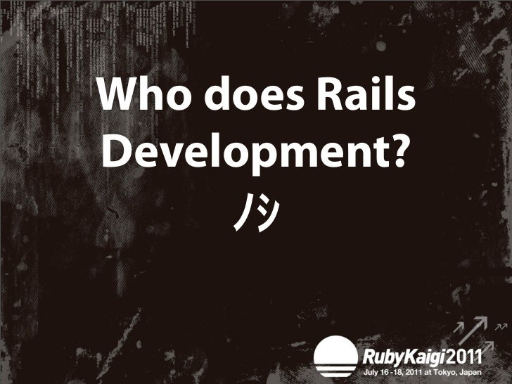 """Developing """"rails""""✴""""rails"""" for yourself✴""""rails"""" for everyone"""