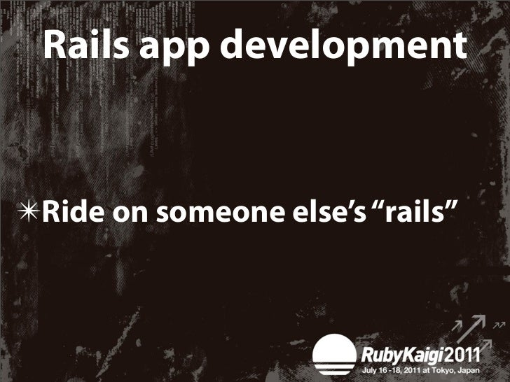 Rails Development✴There are 3 types of Rails development✴One (that you do everyday) is not so fun✴Other two are fun