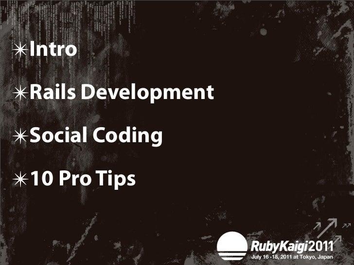✴Intro✴Rails Development✴Social Coding✴10 Pro Tips