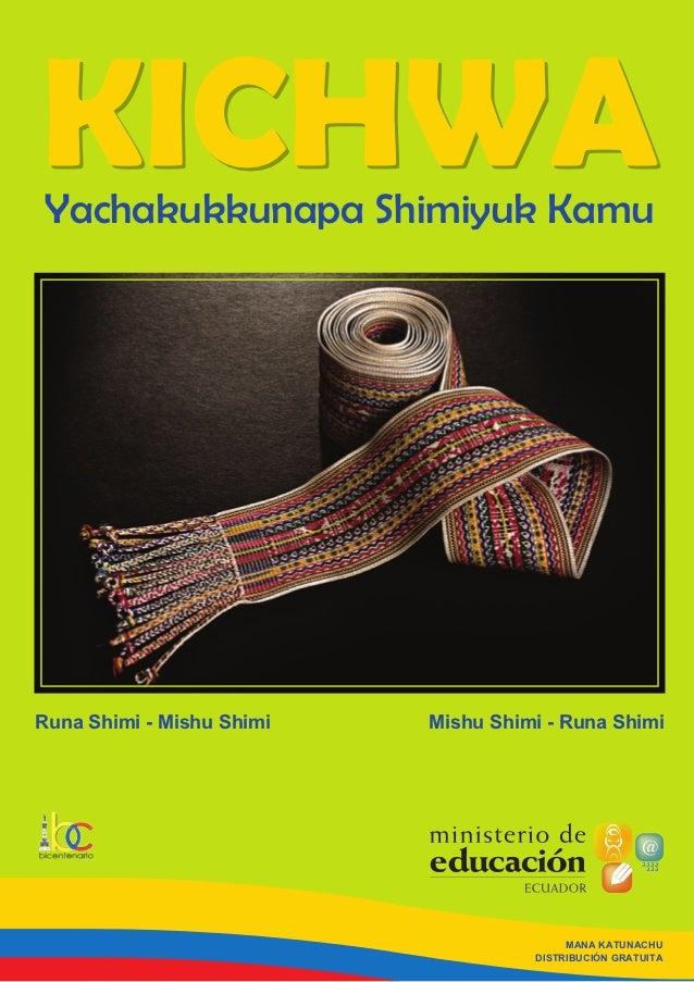 KICHWA Yachakukkunapa Shimiyuk KamuRuna Shimi - Mishu Shimi   Mishu Shimi - Runa Shimi                                    ...