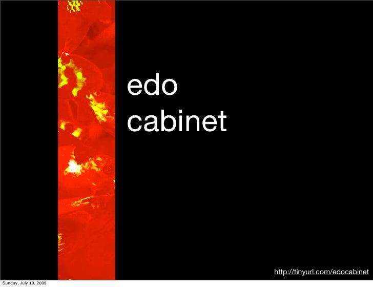 edo                         cabinet                                      http://tinyurl.com/edocabinet Sunday, July 19, 20...