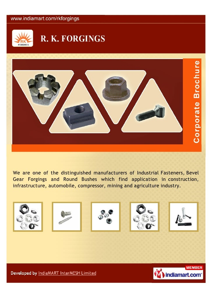 We are one of the distinguished manufacturers of Industrial Fasteners, BevelGear Forgings and Round Bushes which find appl...