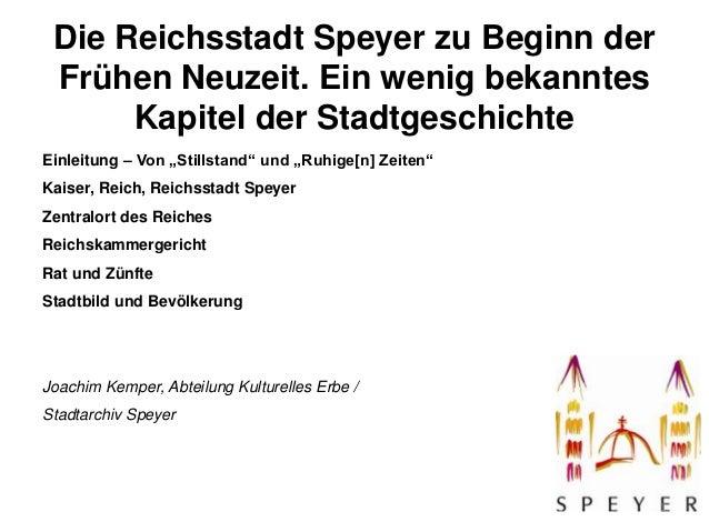 """Die Reichsstadt Speyer zu Beginn der Frühen Neuzeit. Ein wenig bekanntes Kapitel der Stadtgeschichte Einleitung – Von """"Sti..."""