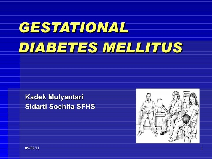 GESTATIONAL  DIABETES MELLITUS   Kadek Mulyantari Sidarti Soehita SFHS