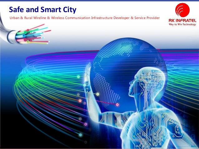 Urban & Rural Wireline & Wireless Communication Infrastructure Developer & Service Provider Safe and Smart City