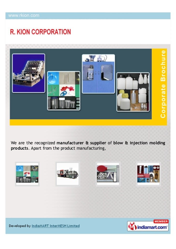 We are the recognized manufacturer & supplier of blow & injection moldingproducts. Apart from the product manufacturing,
