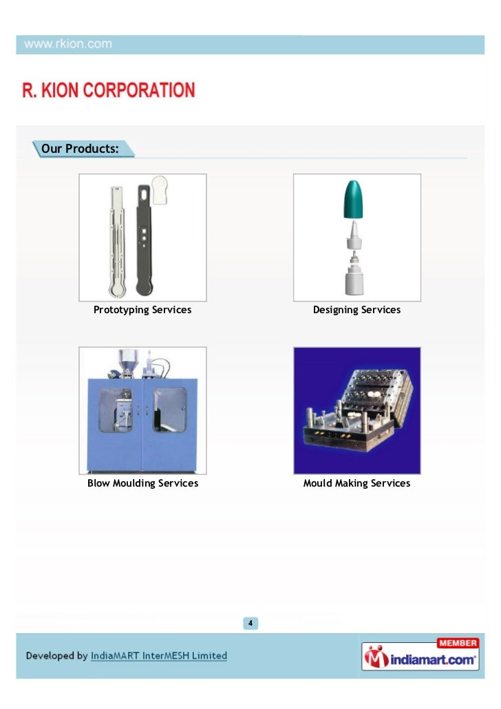 Our Products:        Prototyping Services     Designing Services       Blow Moulding Services   Mould Making Services