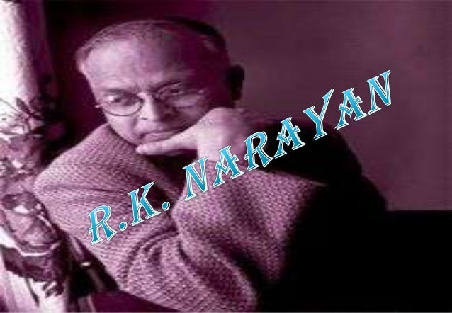 ABOUT R.K. NARAYAN  R. K. Narayan full name Rasipuram Krishnaswami Narayanaswami, was an Indian writer, best known for hi...