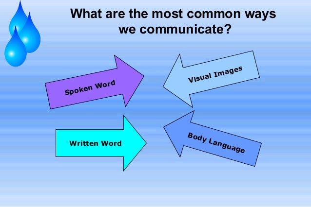 Effective communication skills 4 what are the most common ways we communicate sciox Choice Image