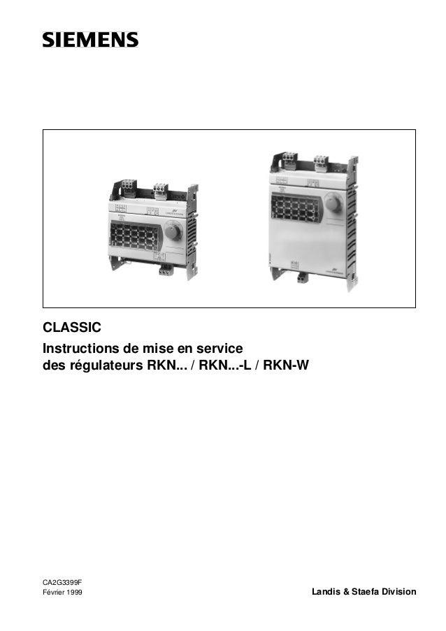 CLASSIC Instructions de mise en service des régulateurs RKN... / RKN...-L / RKN-W  CA2G3399F Février 1999  Landis & Staefa...