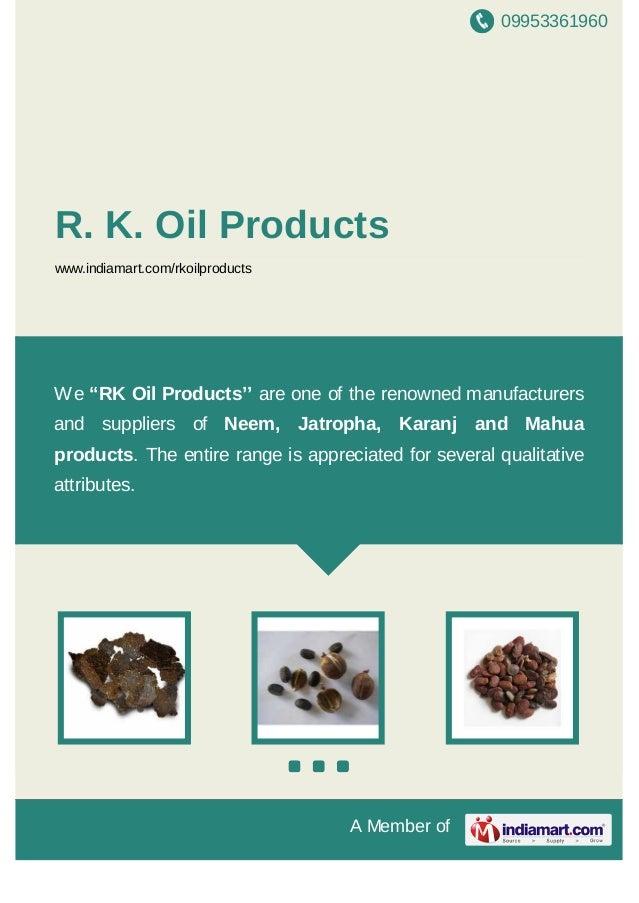 09953361960A Member ofR. K. Oil Productswww.indiamart.com/rkoilproductsNeem Jatropha Karanj Mahua Neem Jatropha Karanj Mah...
