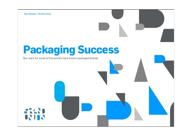 Ray+Keshavan | The Brand Union Packaging Success Our work for some of the world's best known packaged brands