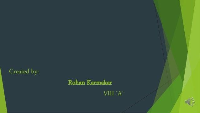 Created by: Rohan Karmakar VIII 'A'