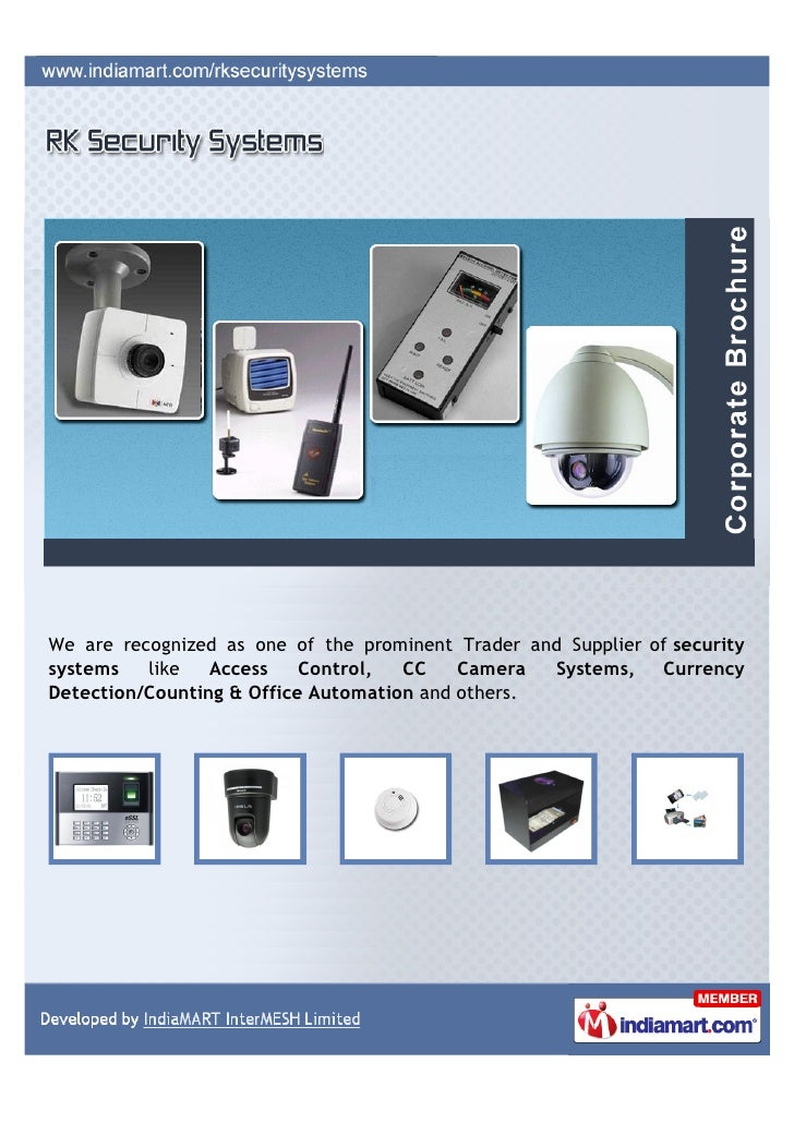 We are recognized as one of the prominent Trader and Supplier of securitysystems   like   Access    Control,  CC    Camera...