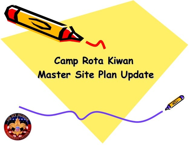 Camp Rota KiwanCamp Rota Kiwan Master Site Plan UpdateMaster Site Plan Update