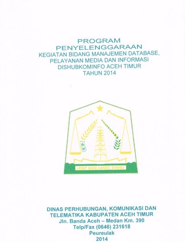 Rencana Kerja Tahunan (RKT) Bidang Managemen Database, Pelayanan Media dan Informasi Dishubkominfo Aceh Timur Tahun 2014